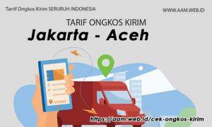 Ongkos Kirim Jakarta Aceh terbaru