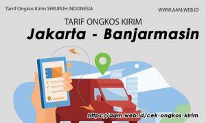 Ongkos Kirim Jakarta Banjarmasin terbaru